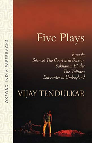 FIVE PLAYS: Tendulkar, Vijay; Adarkar, Priya (translator); Metha, Kumud (translator); Gokhale, ...