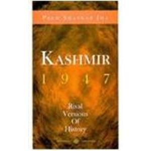 Kashmir, 1947: Rival Versions of History: Jha, Prem Shankar