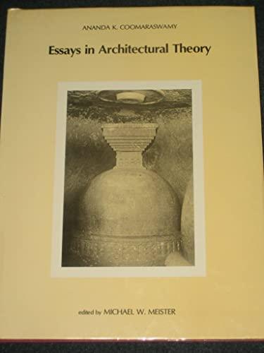 Essays in Architectural Theory: Ananda K. Coomaraswamy (Author), Kapila Vatsyayan (Ed. & Intro)