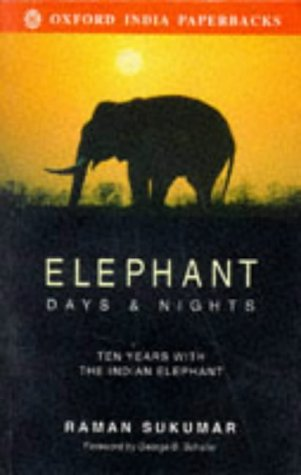 9780195638219: Elephant Days and Nights: Ten Years with the Indian Elephant (Oxford India Paperbacks)