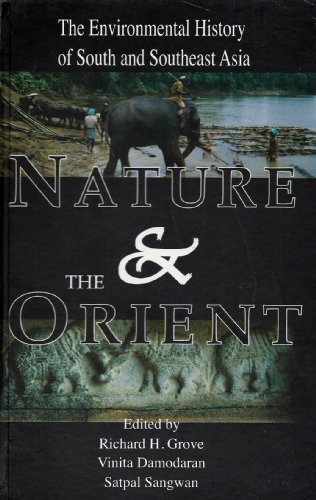 9780195638967: Nature and the Orient: The Environmental History of South and Southeast Asia (Studies in social ecology and environmental history)