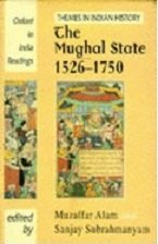 9780195639056: The Mughal State, 1526-1750 (Oxford in India Readings: Themes in Indian History)