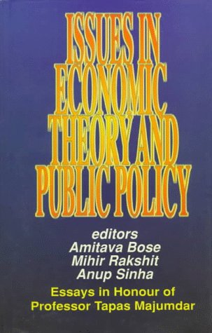 Issues in Economic Theory and Public Policy: Amitava Bose, Mihir