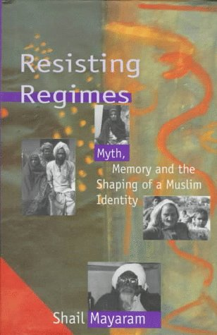 9780195639551: Resisting Regimes: Myth, Memory and the Shaping of a Muslim Identity