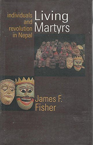 9780195640007: Living Martyrs: Individuals and Revolution in Nepal
