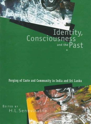 9780195640014: Identity, Consciousness and the Past: Forging of Caste and Community in India and Sri Lanka