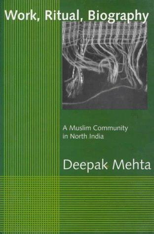 9780195640212: Work, Ritual, Biography: A Muslim Community in North India