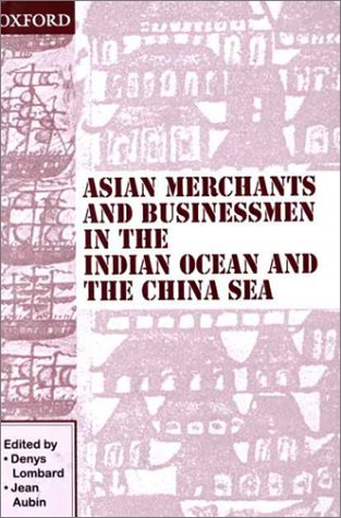 9780195641097: Asian Merchants and Businessmen in the Indian Ocean and the China Sea