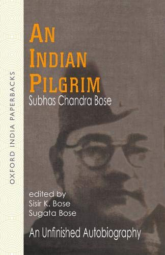 9780195641486: Netaji: Collected Works: Volume 1: An Indian Pilgrim: An Unfinished Autobiography (Netaji : Collected Works, Vol 1)