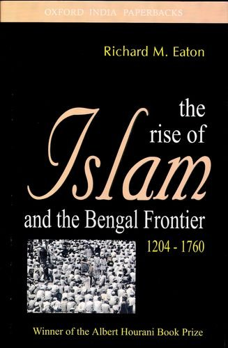 9780195641738: Oxford University Press The Rise Of Islam And The Bengal Frontier 1204-1760