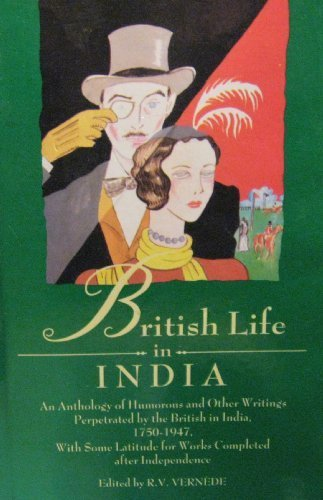 British Life in India: An Anthology of