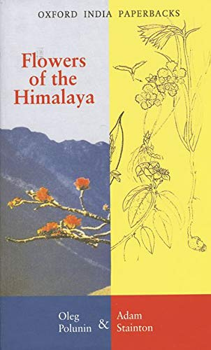 FLOWERS OF THE HIMALAYA: POLUNIN, O. / A. STAINTON