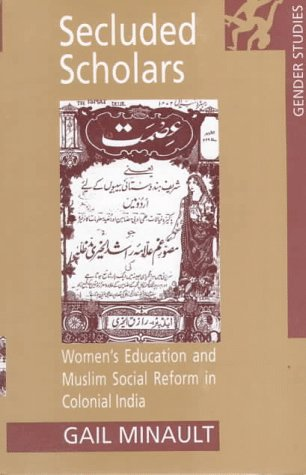 9780195641905: Secluded Scholars: Women's Education and Muslim Social Reform in Colonial India (Gender Studies)