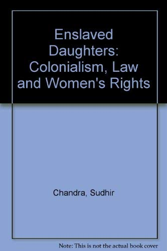 9780195642131: Enslaved Daughters: Colonialism, Law & Women's Rights