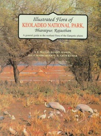 Illustrated Flora of Keoladeo National Park, Bharatpur,: Prasad, V. P.;