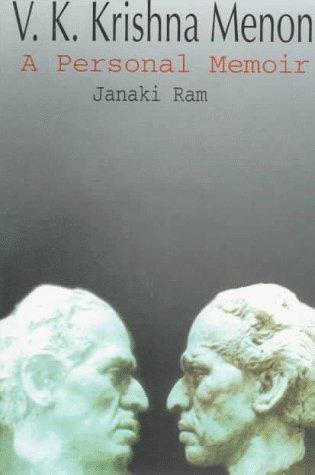 V.K. Krishna Menon: a personal memoir: RAM,Janaki