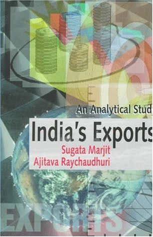 India's Exports: An Analytical Study: Marjit, Sugata; Raychaudhuri,