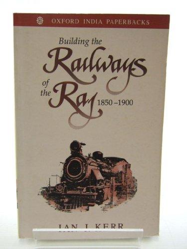 9780195642384: Building the Railways of the Raj, 1850-1900