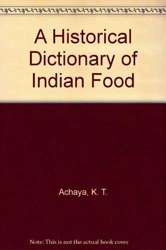 9780195642544: A Historical Dictionary of Indian Food