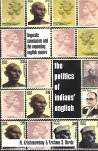 9780195643688: The Politics of Indians' English: Linguistic Colonialism and the Expanding English Empire