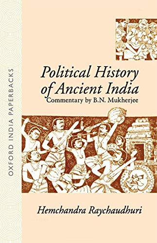 9780195643763: Political History of Ancient India: From the Accession of Parikshit to the Extinction of the Gupta Dynasty