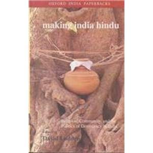 9780195643800: Making India Hindu: Religion, Community, and the Politics of Democracy in India
