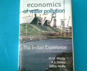 Economics of Water Pollution: The Indian Experience: Murty, M. N.,