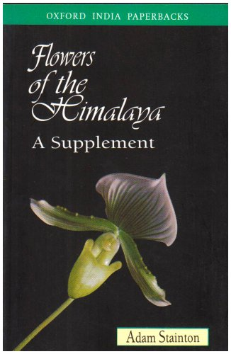 Flowers of the Himalaya: A Supplement (Oxford: Stainton, Adam