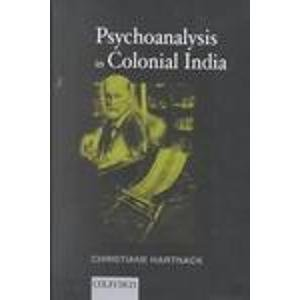 9780195645422: Psychoanalysis in Colonial India