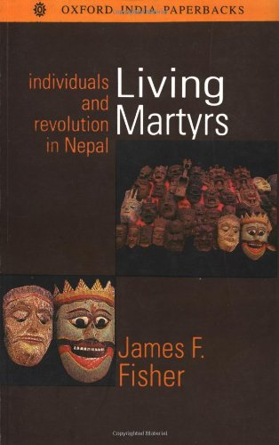 9780195645446: Living Martyrs: Individuals and Revolution in Nepal