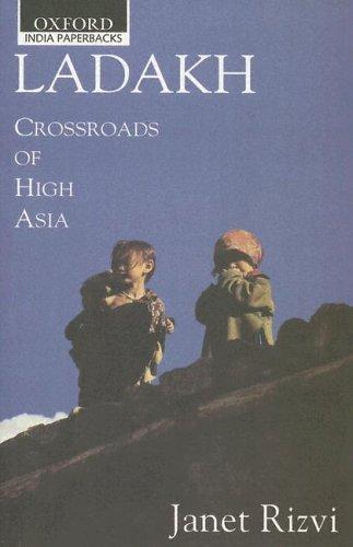 Ladakh: Crossroads of High Asia: Rizvi, Janet