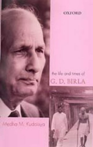 9780195645729: The Life and Times of G. D. Birla
