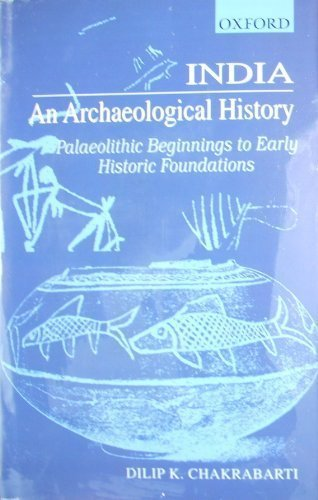 9780195645736: India - An Archaeological History: Palaeolithic Beginnings to Early Historic Foundations