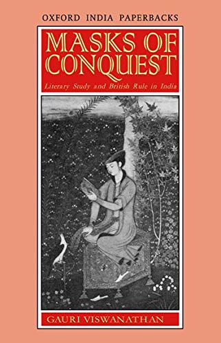 9780195646405: Masks of Conquest: Literary Study and British Rule in India (Oxford India Paperbacks)