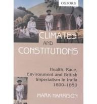 9780195646573: Climates and Constitutions: Health, Race, Environment and British Imperialism in India 1600-1850