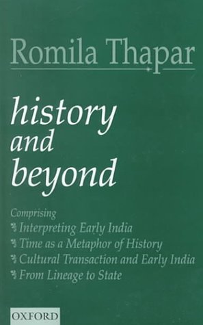9780195647082: History and Beyond: Interpreting Early India, Time as a Metaphor of History, Cultural Transaction and Early India and from Lineage to State