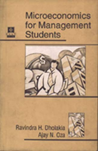 Microeconomics for Management Students (Second Edition): A.N. Oza,R.H. Dholakia