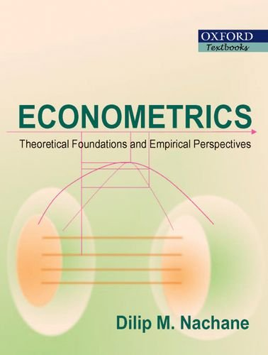 9780195647907: Econometrics: Theoretical Foundations and Empirical Perspectives (Oxford Textbooks)