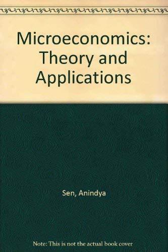 Microeconomics: Theory and Applications: Anindya Sen
