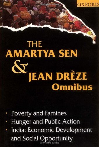 9780195648317: The Amartya Sen and Jean Drèze Omnibus: (comprising) Poverty and Famines; Hunger and Public Action; India: Economic Development and Social Opportunity