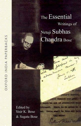 The Essential Writings of Netaji Subhas Chandra: Bose, Netaji Subhas