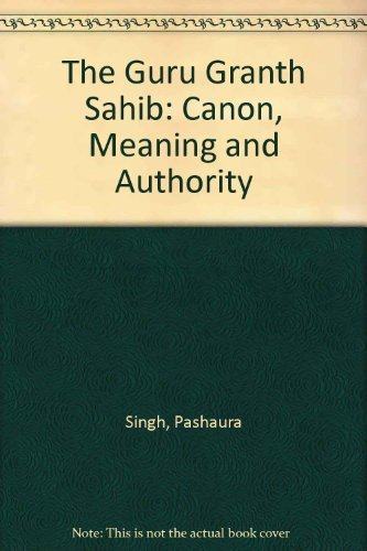 9780195648942: The Guru Granth Sahib: Canon, Meaning and Authority