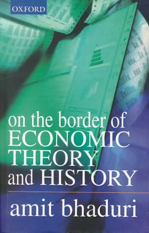 On the Border of Economic Theory and: Bhaduri, Amit