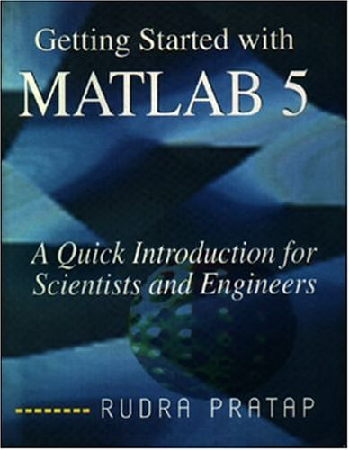 Getting Started with Matlab 5 ; A