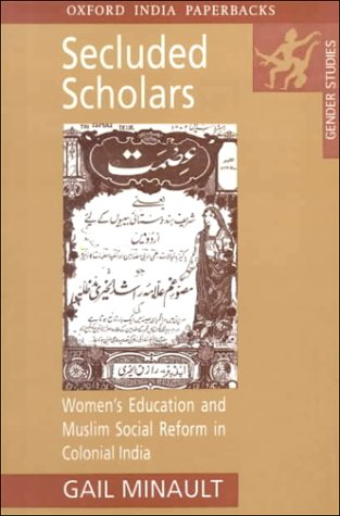 9780195650228: Secluded Scholars: Women's Education and Muslim Social Reform in Colonial India (Gender Studies)