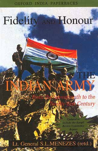 9780195650471: Fidelity and Honour: The Indian Army from the Seventeenth to the Twenty-first Century (Oxford India Paperbacks)