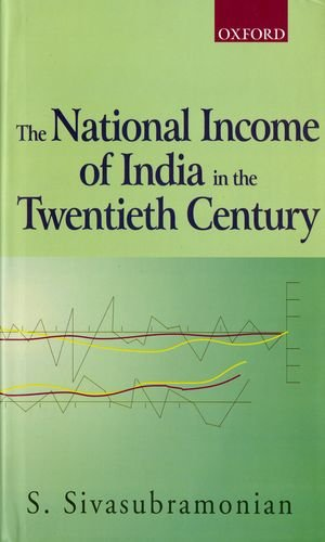 9780195650501: The National Income of India in the Twentieth Century