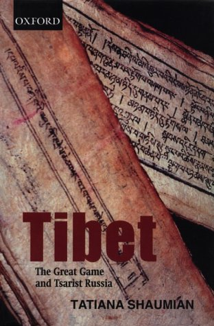 Tibet, the great game and Tsarist Russia: Shaumian, T. L.