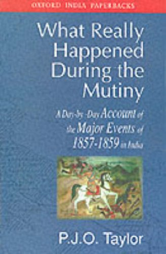 9780195651133: What Really Happened During the Mutiny: A Day-by-Day Account of the Major Events of 1857-59 in India