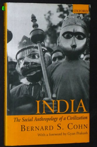 India: The Social Anthropology of a Civilization: Bernard S. Cohn